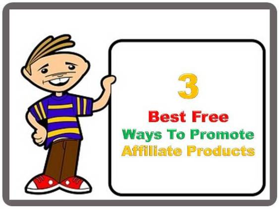 best free ways to promote affiliate products