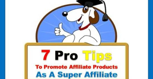 7 pro tips to promote affiliate products as a super affiliate