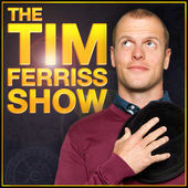 The Tim Ferriss Show Podcast by tim ferriss