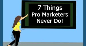 7 things pro marketers never do