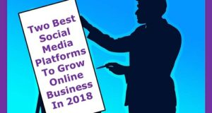 Social Media Agency Owner Revealed His Two Best Social Media Platforms to Pay Attention In 2018 To Grow Your Online Business!
